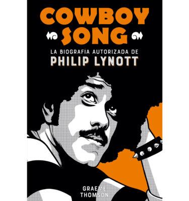 COWBOY SONG LA BIOGRAFÍA AUTORIZADA DE PHILIP LYNOTT