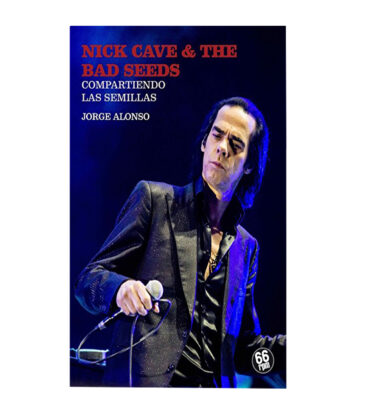 NICK CAVE & THE BAD SEEDS,COMPARTIENDO LAS SEMILLAS de Jorge Alonso