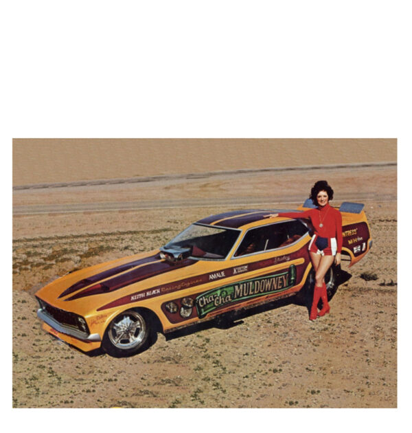 CHA-CHA MULDOWNEY-1972 FORD MUSTANG NHRA FUNNY CAR