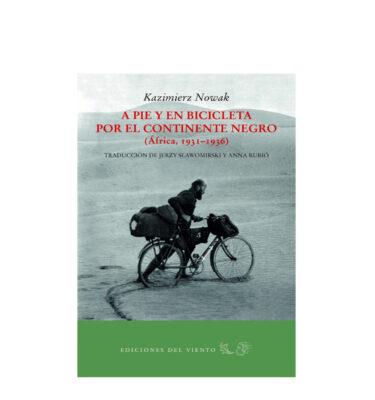 A PIE Y EN BICICLETA POR EL CONTINENTE NEGRO, KAZIMIERZ NOWAK