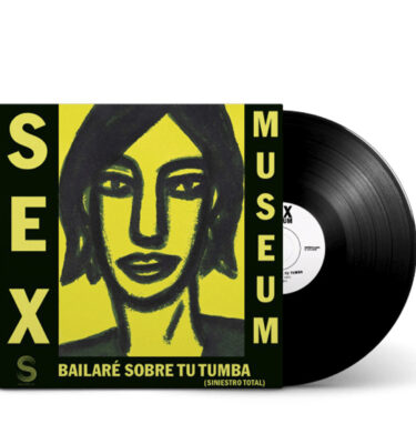SEX MUSEUM - BAILARÉ SOBRE TU TUMBA / HAVE LOVE WILL TRAVEL