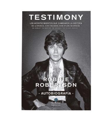 TESTIMONY, AUTOBIOGRAFÍA DE ROBBIE ROBERTSON