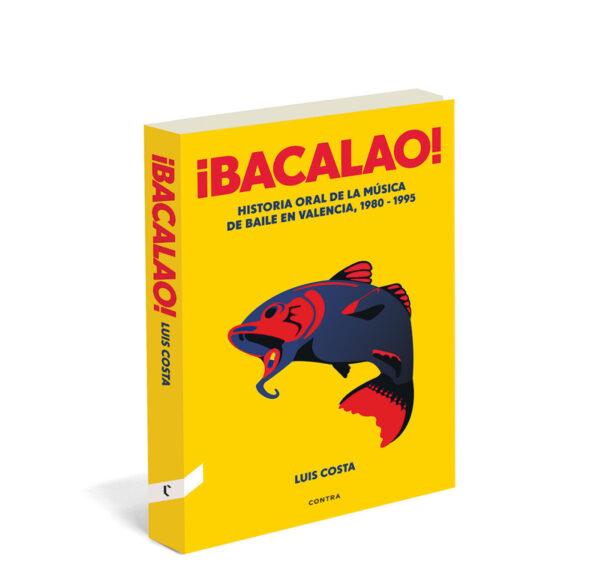 BACALAO! HISTORIA ORAL DE LA MÚSICA DE BAILE EN VALENCIA, 1980-1995
