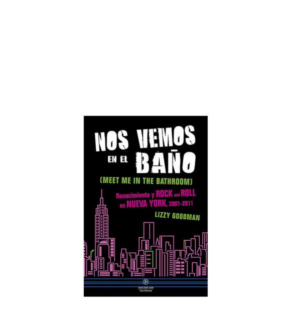 NOS VEMOS EN EL BAÑO (MEET ME IN THE BATHROOM), LIZZY GOODMAN