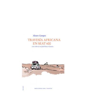 TRAVESÍA AFRICANA EN SEAT 600, ALVARO CAMPOS.